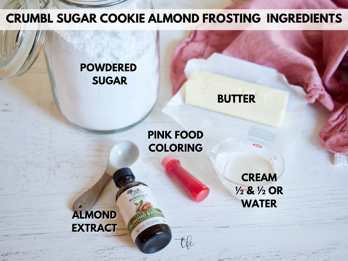 Ingredients for Almond Buttercream Frosting for Crumbl chilled Sugar cookie recipe.