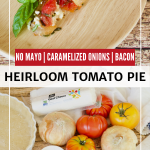 Long Pin for Heirloom Tomato pie top image of top down shot of slice of pie, bottom image of ingredients needed for tomato pie.
