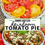 Long pin with two images for heirloom tomato pie, top image of red and yellow tomato slices overlapping in tart pan, bottom image of baked tart ready to eat.