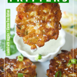 Pin with hand holding a zucchini corn fritter above a bowl of buttermilk ranch dressing dip with plate of fritters below.
