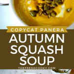 Long pin for Copycat Panera Autumn Squash Soup top image of top down close up shot of Autumn Squash soup in bowl with cream and pepitas, bottom image of white bowl filled with soup on a white plate with french bread.