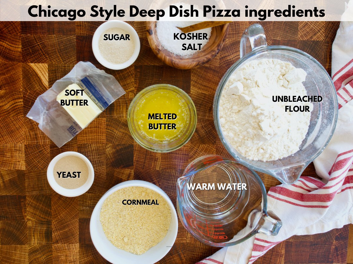Chicago Style Deep Dish Pizza Dough ingredients, l-r butter, sugar, salt, all purpose flour, warm water, cornmeal, melted butter, yeast.