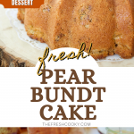 Pin for fresh pear bundt cake with top image of naked pear cake on wood disc, bottom image slice of pear cake drizzled with vanilla butter sauce.