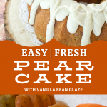 Long pin for easy fresh pear cake. Top image of glazed pear cake with vanilla glaze, bottom image of slice of pear cake without glaze on a pretty plate.