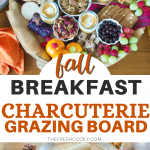 Pin for easy fall breakfast charcuterie crazy board with top image of top down shot of breakfast grazing board and bottom image an image of all of the ingredients and supplies before making the board.