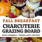 Fall Breakfast Charcuterie board with top image of close up of breakfast and brunch charcuterie items. Bottom image of entire fall charcuterie board.