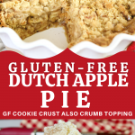 Gluten-Free Dutch Apple Pie with Crumble Topping Pin, top image of whole apple pie with slice removed and bottom image of slice of gf apple pie ala mode.