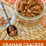 Long pin with graham cracker crumble topping with top down image of graham crumble with spoon on the side with crumbs.