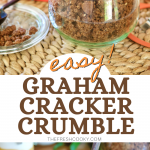 Pin for easy graham cracker crumble, top image of jar of graham crumble and bottom image of jar of yogurt with graham cracker crumble as topping.