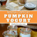 Long pin for Noosa Pumpkin copycat yogurt, top image of simple ingredients and bottom image of three jars of swirled pumpkin noosa yogurt in jars.