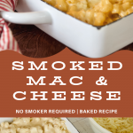 Pin for smoked mac and cheese with top imge of casserole dish filled with creamy mac and cheese. Bottom image of mac and cheese before baking.