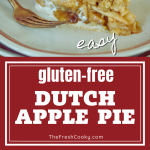 Long pin for Easy Gluten-Free Dutch Apple pie with crumble topping. Top image a slice of apple pie with a scoop of vanilla ice cream and bottom image shows apple pie with apples layered before crumb topping.