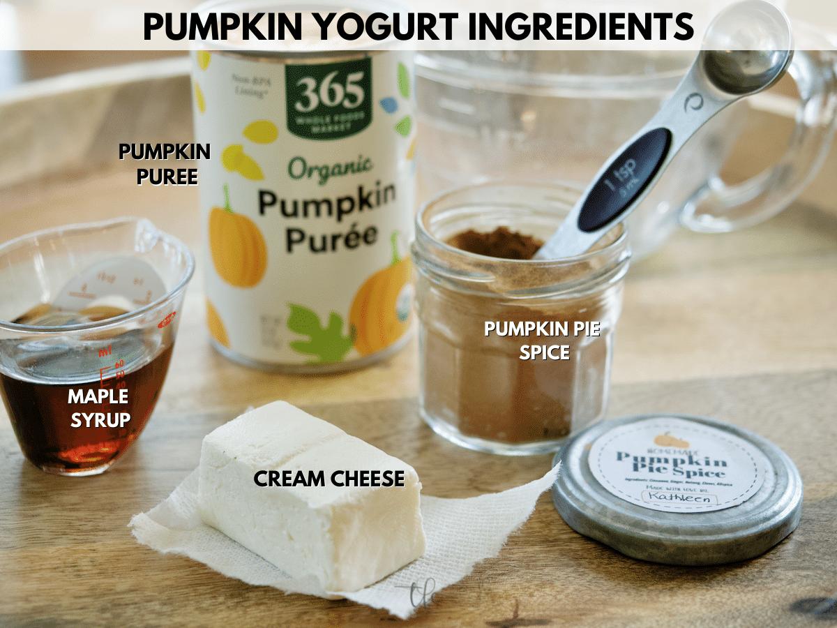 Pumpkin yogurt ingredients L-R maple syrup, pumpkin puree, pumpkin spice mix and cream cheese.