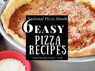 6 Easy Pizza Recipes for National Pizza Month square image with deep dish pizza behind words.