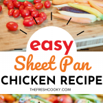 Easy Sheet Pan Chicken Recipe pin top image of veggies on cutting board prepped and ready for the sheet pan dinner, bottom image of finished chicken sheet pan dinner.