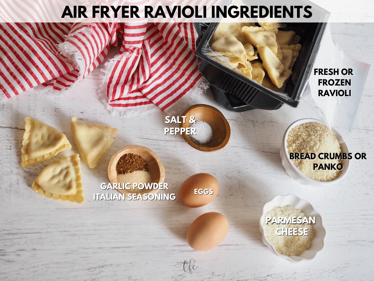 Air Fryer Ravioli Ingredients L-R Fresh or Frozen ravioli, spices, salt, panko or bread crumbs, parmesan cheese and eggs.